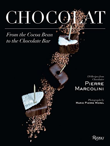 Chocolat: From the Cocoa Bean to the Chocolate Bar: From the Cocoa Bean to the Chocolate Bar: 170 Recipes