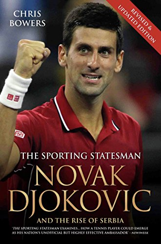 Novak Djokovic and the Rise of Serbia - The Sporting Statesman (English Edition) por Chris Bowers