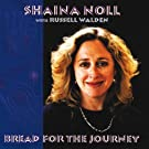 Bread For The Journey by Shaina Noll with Russell Walden (2006-07-05)