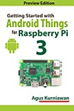 Getting Started with Android Things for Raspberry Pi 3 (English Edition)