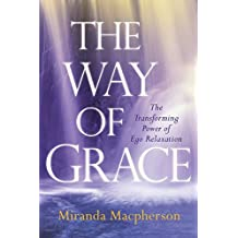 The Way of Grace: The Transforming Power of Ego Relaxation (English Edition)