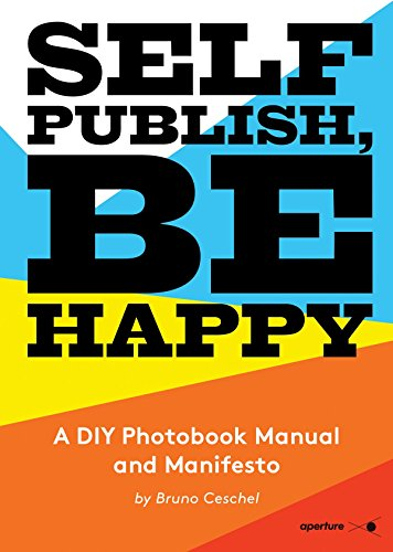 self-publish-be-happy-a-diy-photobook-manual-and-manifesto