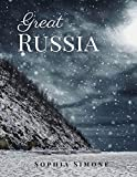 Great Russia: A Beautiful Picture Book Photography Coffee Table Photobook Travel Tour Guide Book with Photos of the Spectacular Country and its Cities ... Europe and North Asia. (English Edition)