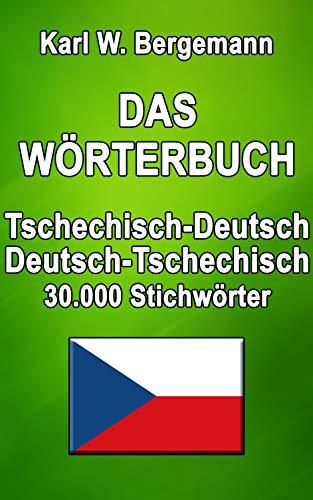 Das Wörterbuch Tschechisch-Deutsch / Deutsch-Tschechisch: 30.000 Stichwörter (Wörterbücher)