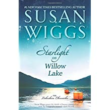 Starlight on Willow Lake (The Lakeshore Chronicles) by Susan Wiggs (2015-08-25)