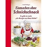 """Einmachen ohne Schnickschnack: Es gibt sie noch, """"die Rezepte aus Omas Küche"""""""