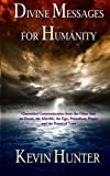 Divine Messages for Humanity: Channeled Communication from the Other Side on Death, the Afterlife, the Ego, Prejudices, Prayer and the Power of Love