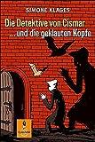 Die Detektive von Cismar ... und die geklauten Köpfe (Band 1): Roman (Gulliver)