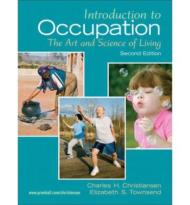 [ { Introduction to Occupation: The Art and Science of Living: New Multidisciplinary Perspectives for Understanding Human Occupation as a Central Feat } ] BY ( Author ) Feb-2009 [ Paperback ]