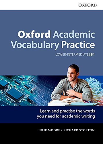 Oxford Academic Vocabulary Practice Lower Intermediate B1 (Oxford Academy Vocabulary Practice)