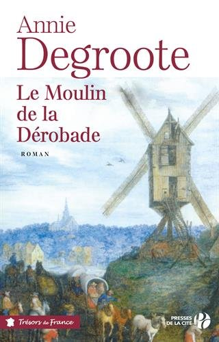 Le moulin de la Dérobade : roman