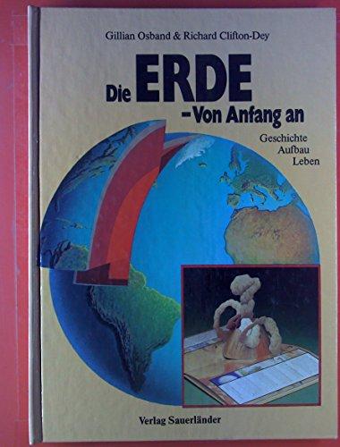 Die Erde. Von Anfang an. Zum besseren Verständnis sind Klapp-, Dreh- und Ziehlaschen auf jeder Seite. Entstehung u. innerer Aufbau der Erde, Sonnensystem, Klima, Jahreszeiten, Kontinentalverschiebung
