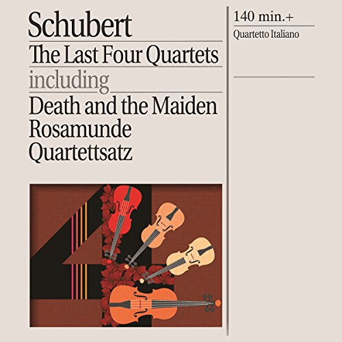 Schubert: The Last Four Quartets - Death and the Maiden etc.