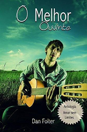O melhor ouvinte (Portuguese Edition) por Dan Folter