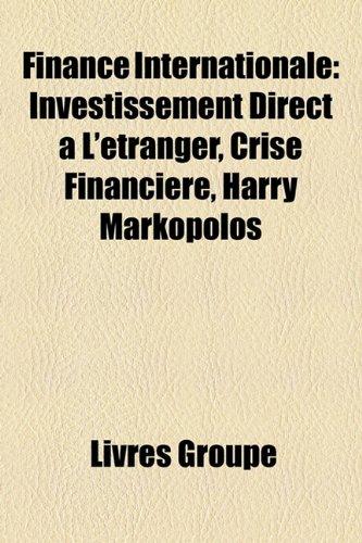 Finance Internationale: Investissement Direct L'Tranger, Crise Financire, Harry Markopolos