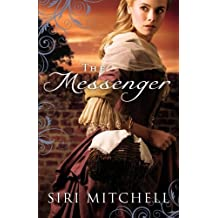 The Messenger by Siri Mitchell (2012-03-01)