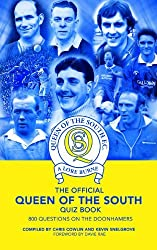 The Official Queen of the South Quiz Book: 800 Questions on the Doonhamers by Chris Cowlin (2010-07-24)
