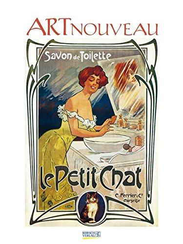 Art Nouveau 2018: Großer Kunstkalender. Wandkalender mit Jugendstilplakaten aus der Belle Époque...