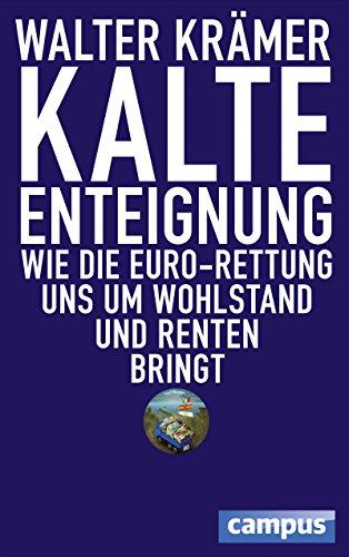 Kalte Enteignung: Wie die Euro-Rettung uns um Wohlstand und Renten bringt