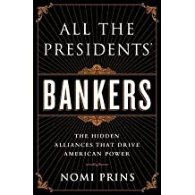 [(All the Presidents' Bankers: The Hidden Alliances That Drive American Power)] [Author: Nomi Prins] published on (April, 2015)