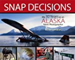 Snap Decisions: My Thirty Years as an...