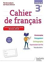 Cahier de français cycle 4 / 3e - Ed. 2018 de Chantal Bertagna