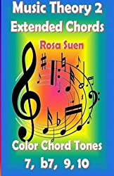 Music Theory 2 - Extended Chords - Color Chord Tones - 7, b7, 9, 10 (Learn Piano With Rosa) by Rosa Suen (2014-07-04)