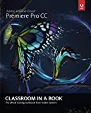 Adobe Premiere Pro CC Classroom in a Book: The Official Training Workbook from Adobe Systems (Classroom in a Book (Adobe