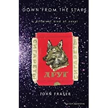 [ DOWN FROM THE STARS ] by Fraser, John ( AUTHOR ) Jan-01-2014 [ Paperback ]