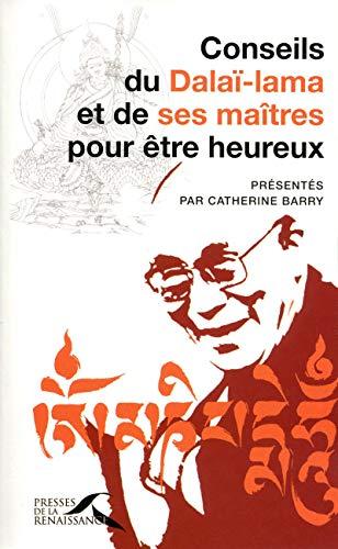 Conseils du Dalaï-lama et de ses maîtres pour être heureux