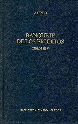 Banquete eruditos libros iii-v: 3-5 (B. CLÁSICA GREDOS) por Ateneo