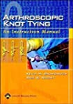 Arthroscopic Knot Tying: An Instructi...