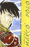 Sulle orme di Marco Polo. Ediz. illustrata