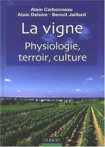 Viticulture : La vigne : Physiologie, terroir, culture