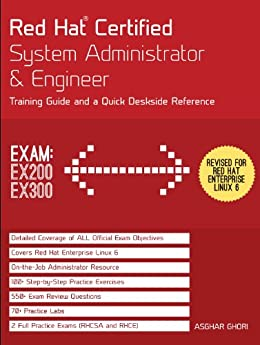 Red Hat Certified System Administrator & Engineer: Training Guide and a Quick Deskside Reference, Exams EX200 & EX300 by [Ghori, Asghar]