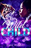 WILD CHILD: MY RATCHET DAUGHTER (English Edition)