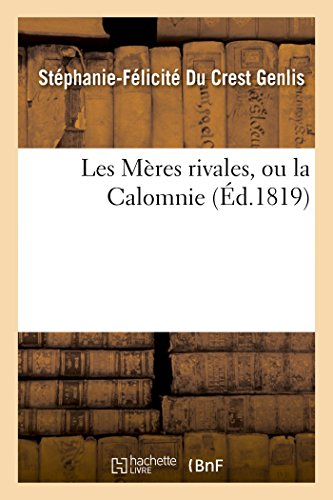 Les Mères rivales, ou la Calomnie, tome 1