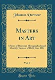 #9: Masters in Art, Vol. 5: A Series of Illustrated Monographs; Issued Monthly; Vermeer of Delft; June, 1904 (Classic Reprint)