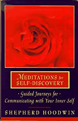 Meditations for Self-Discovery: Guided Journeys for Communicating with Your Inner Self