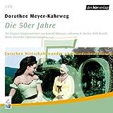 Die 50er Jahre - Zwischen Wirtschaftswunder und Wiederbewaffnung, 2 Audio-CDs