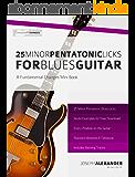 25 Minor Pentatonic Licks for Blues Guitar (English Edition)