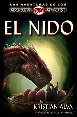 El Nido: Las Aventuras de los Dragones de Durn (Spanish Edition)