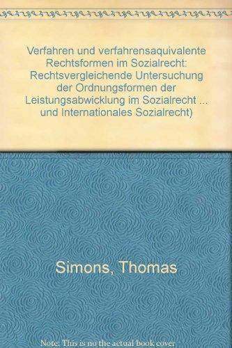 Verfahren und verfahrensäquivalente Rechtsreformen im Sozialrecht (Studien aus dem Max-Planck-Institut für ausländisches und internationales Sozialrecht, Band 3)