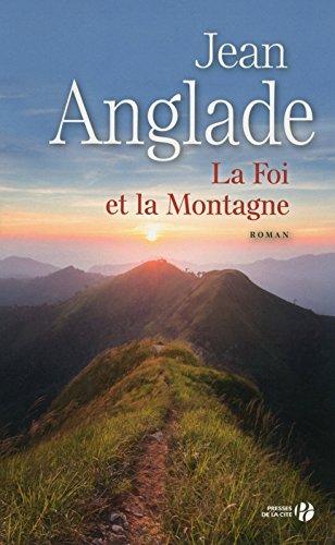 La foi et la montagne : roman