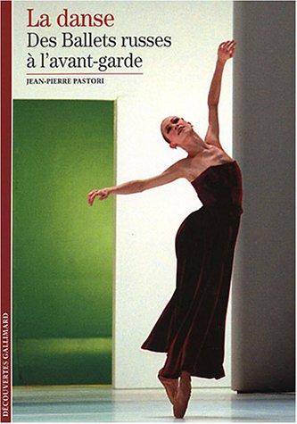 La Danse (Tome 2-Des Ballets russes à l'avant-garde) par Jean-Pierre Pastori