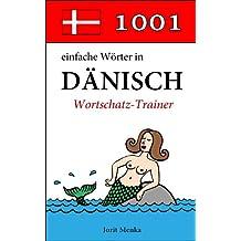 1001 einfache Wörter in Dänisch (Wortschatz-Trainer)