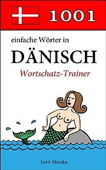 1001 einfache Wörter in Dänisch (Wortschatz-Trainer) von [Menka, Jorit]
