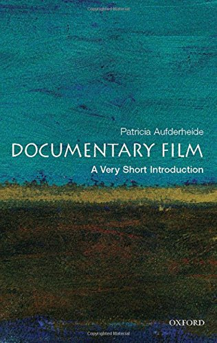 Documentary Film: A Very Short Introduction (Very Short Introductions) por Patricia Aufderheide