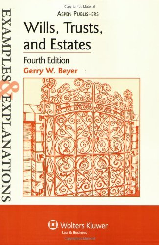 Wills, Trusts, and Estates Examples & Explanations by Gerry W. Beyer (2007-02-21)