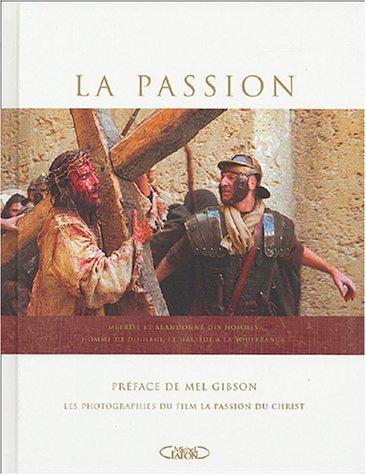 La Passion : Photographies du filmLa Passion du Christ